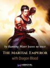 The Martial Emperor with Dragon Blood