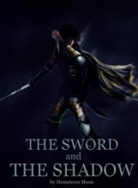 The Sword and The Shadow
